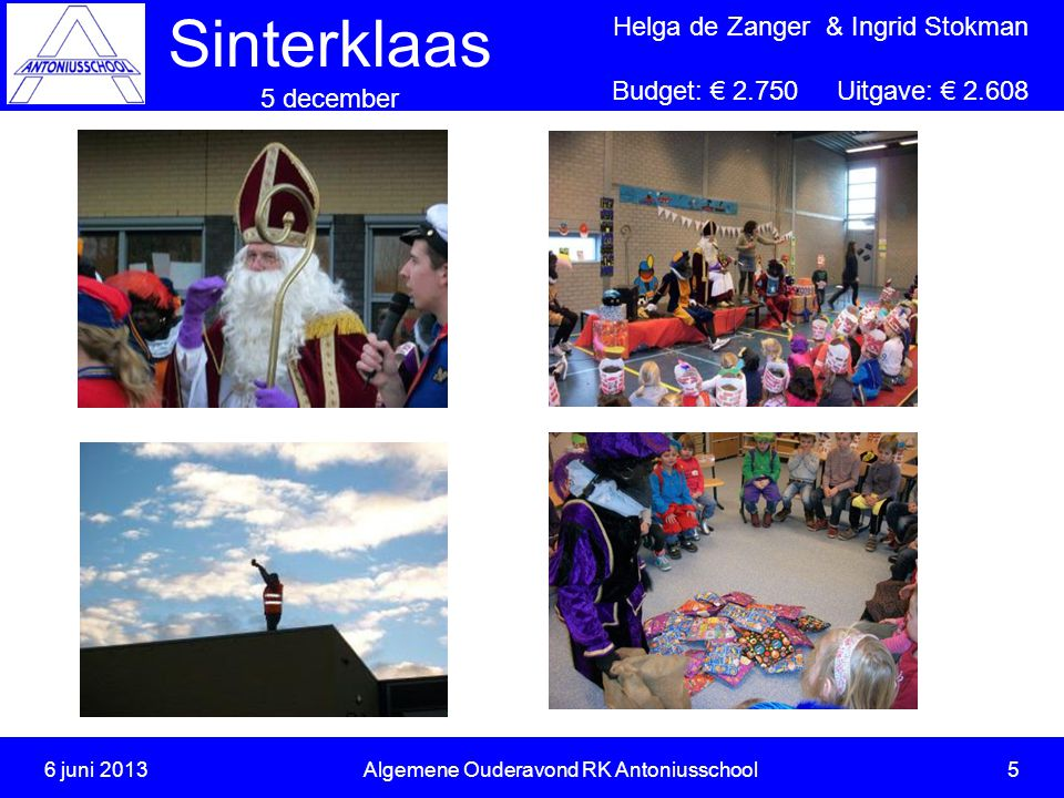 6 juni 2013 Algemene Ouderavond RK Antoniusschool 5