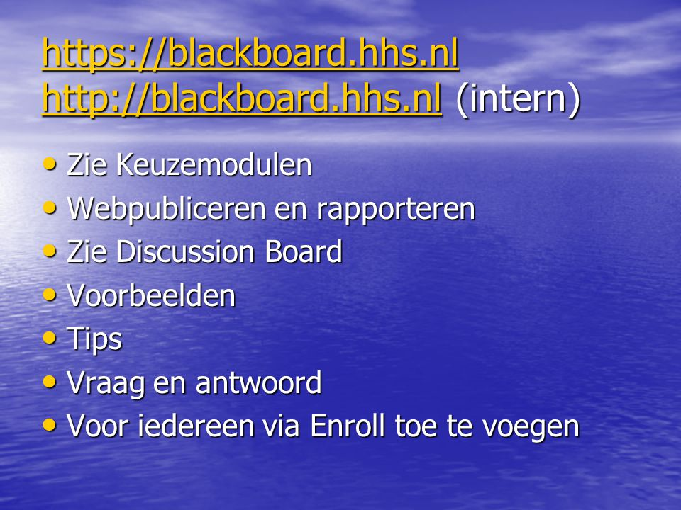 https://blackboard.hhs.nl http://blackboard.hhs.nl (intern)