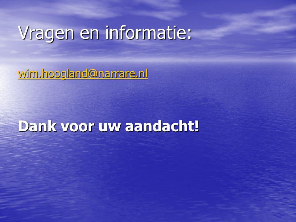 Vragen en informatie: Dank voor uw aandacht! wim.hoogland@narrare.nl