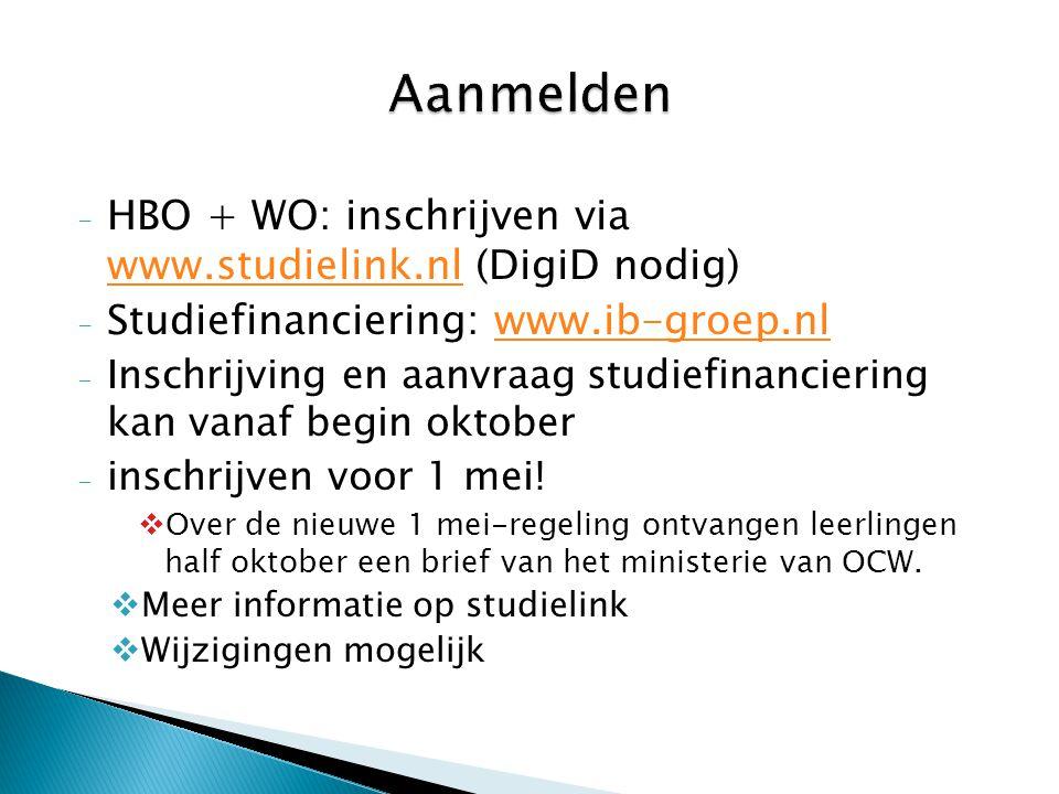Aanmelden HBO + WO: inschrijven via www.studielink.nl (DigiD nodig)