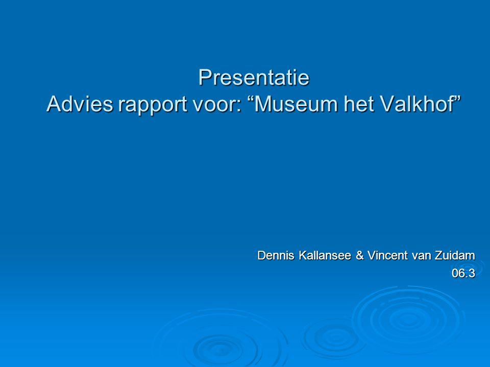 Presentatie Advies rapport voor: Museum het Valkhof