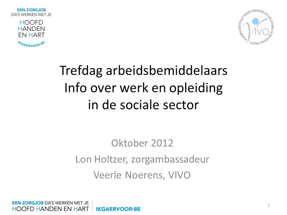 Oktober 2012 Lon Holtzer, zorgambassadeur Veerle Noerens, VIVO