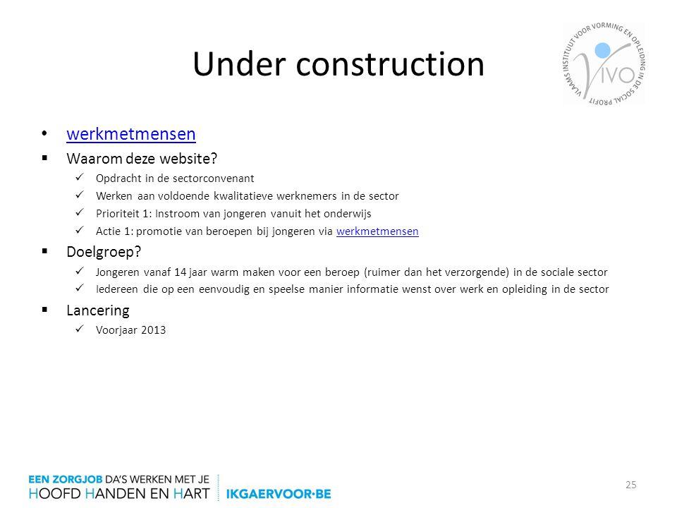 Under construction werkmetmensen Waarom deze website Doelgroep