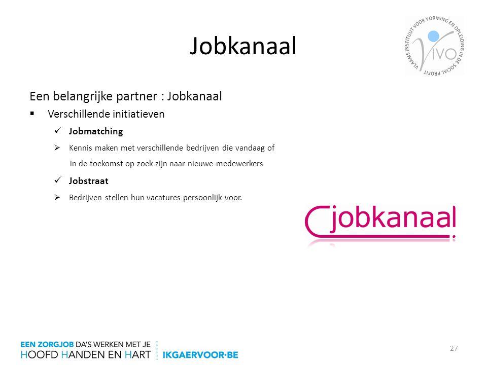 Jobkanaal Een belangrijke partner : Jobkanaal