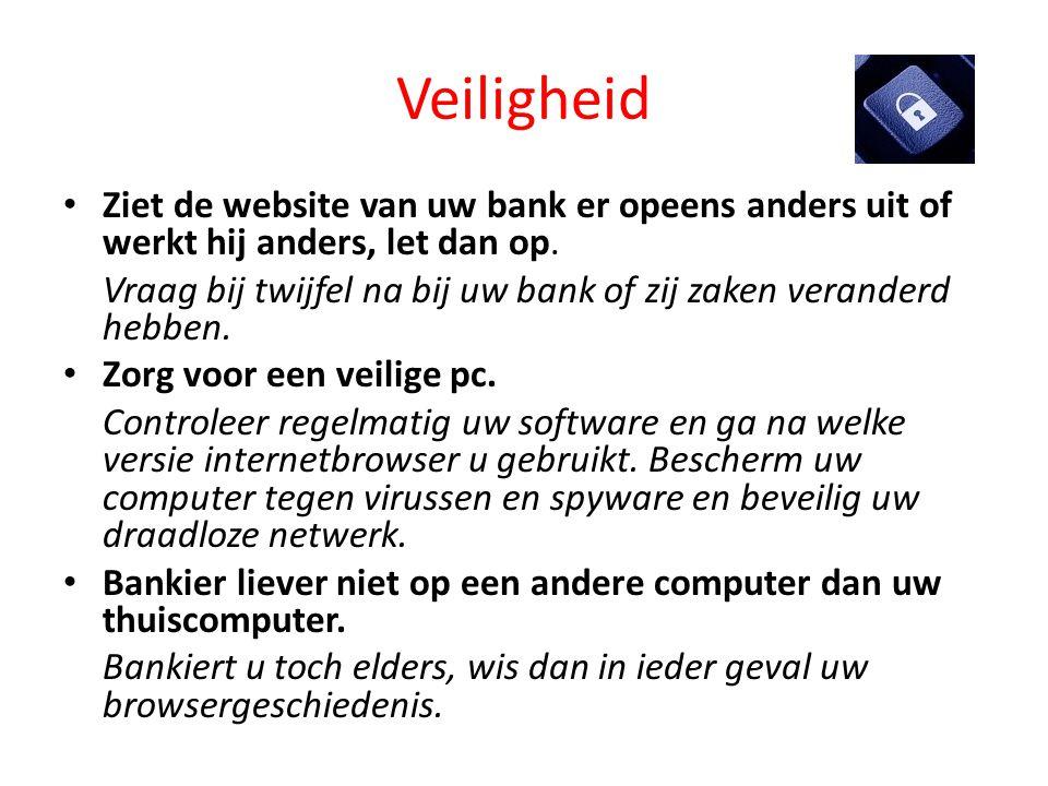 Veiligheid Ziet de website van uw bank er opeens anders uit of werkt hij anders, let dan op.