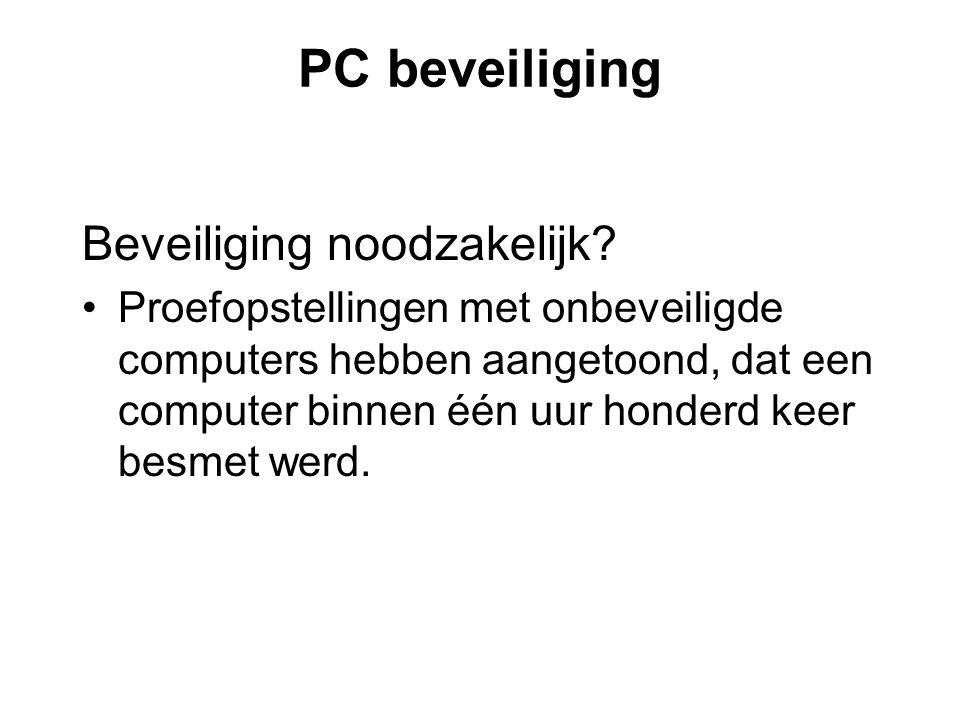 PC beveiliging Beveiliging noodzakelijk