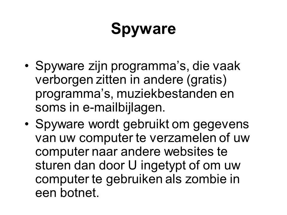 Spyware Spyware zijn programma's, die vaak verborgen zitten in andere (gratis) programma's, muziekbestanden en soms in e-mailbijlagen.