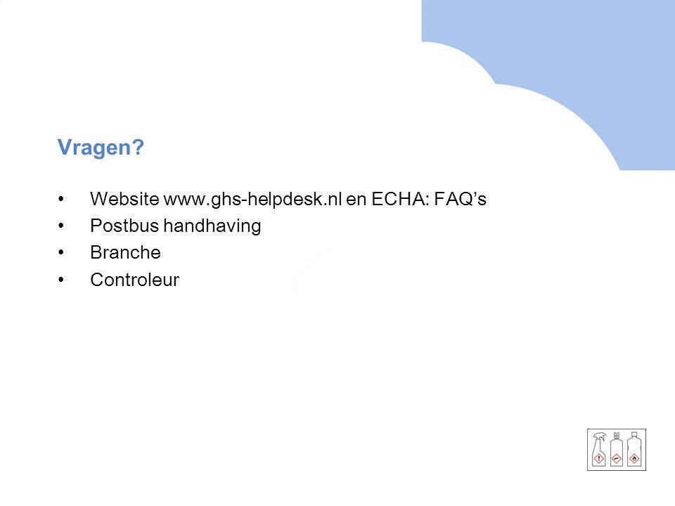 Vragen Website www.ghs-helpdesk.nl en ECHA: FAQ's Postbus handhaving