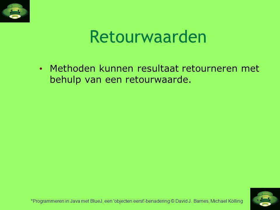 Retourwaarden Methoden kunnen resultaat retourneren met behulp van een retourwaarde.