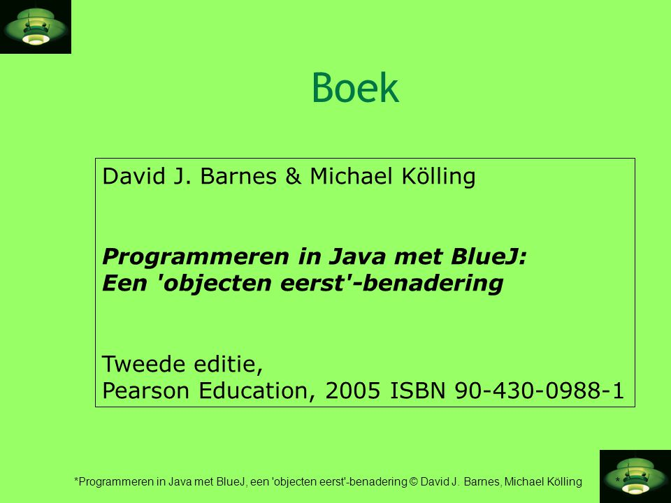 Boek David J. Barnes & Michael Kölling Programmeren in Java met BlueJ: