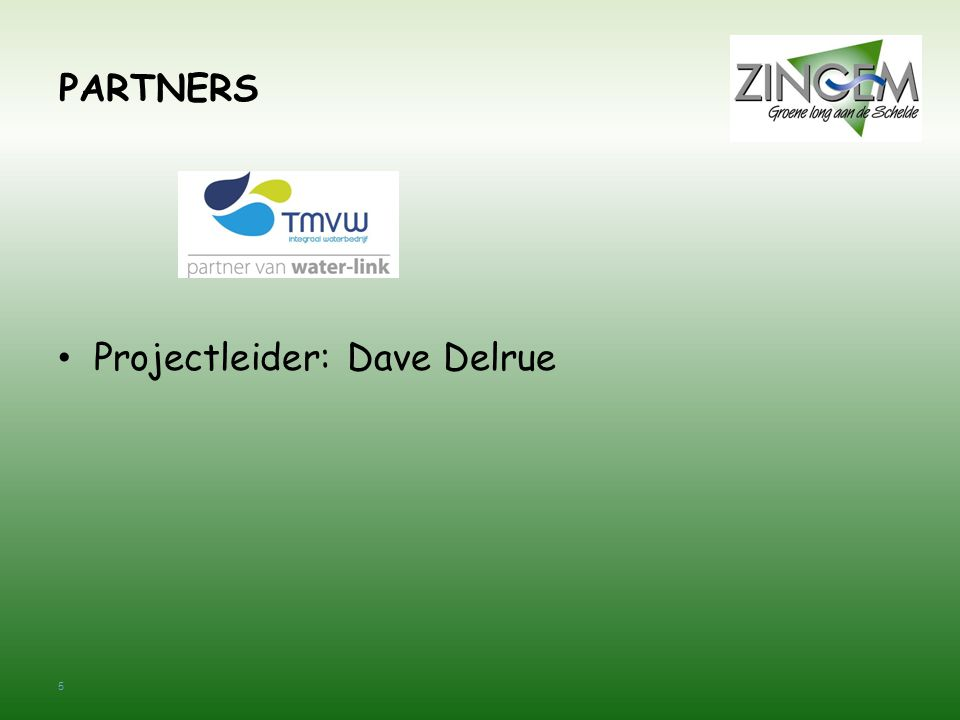 PARTNERS Projectleider: Dave Delrue