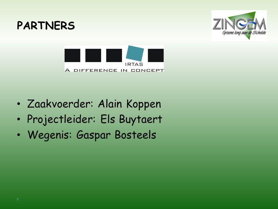 PARTNERS Zaakvoerder: Alain Koppen Projectleider: Els Buytaert Wegenis: Gaspar Bosteels