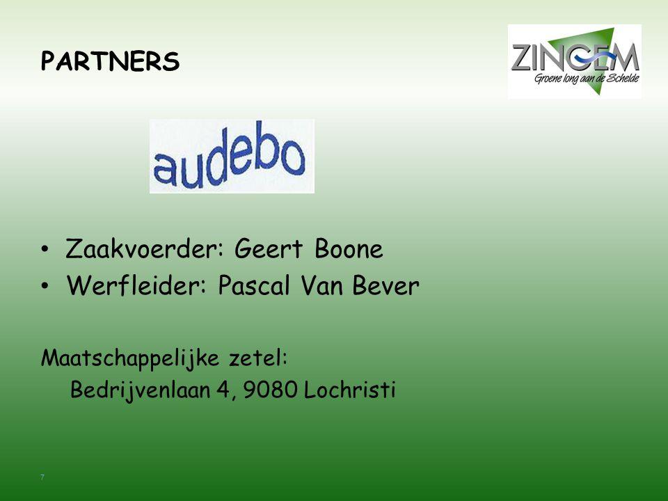 Zaakvoerder: Geert Boone Werfleider: Pascal Van Bever