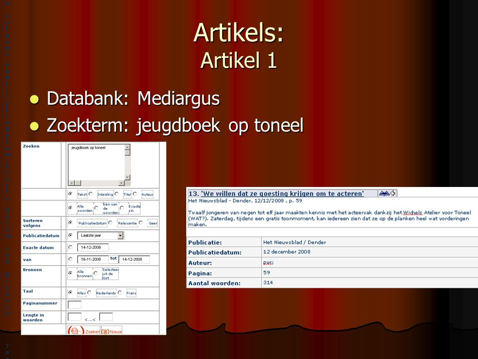 Artikels: Artikel 1 Databank: Mediargus Zoekterm: jeugdboek op toneel