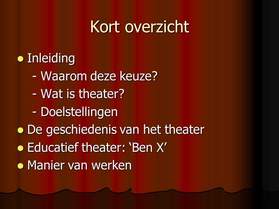 Kort overzicht Inleiding - Waarom deze keuze - Wat is theater