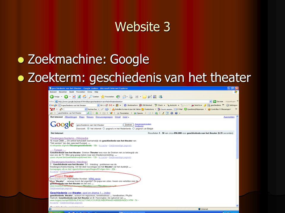 Website 3 Zoekmachine: Google Zoekterm: geschiedenis van het theater