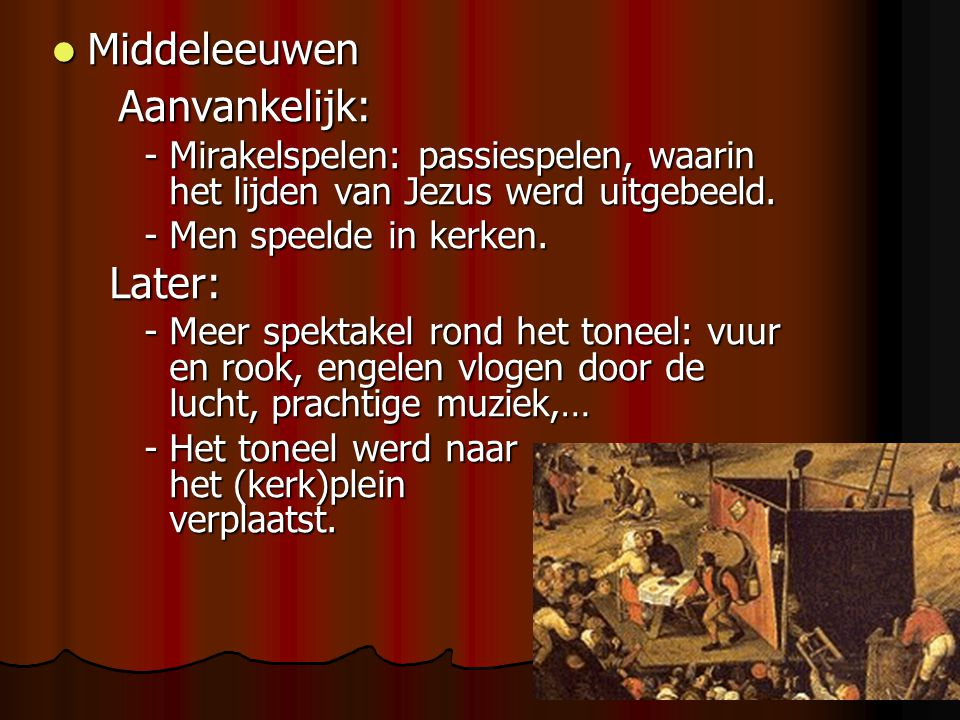 Middeleeuwen Aanvankelijk: