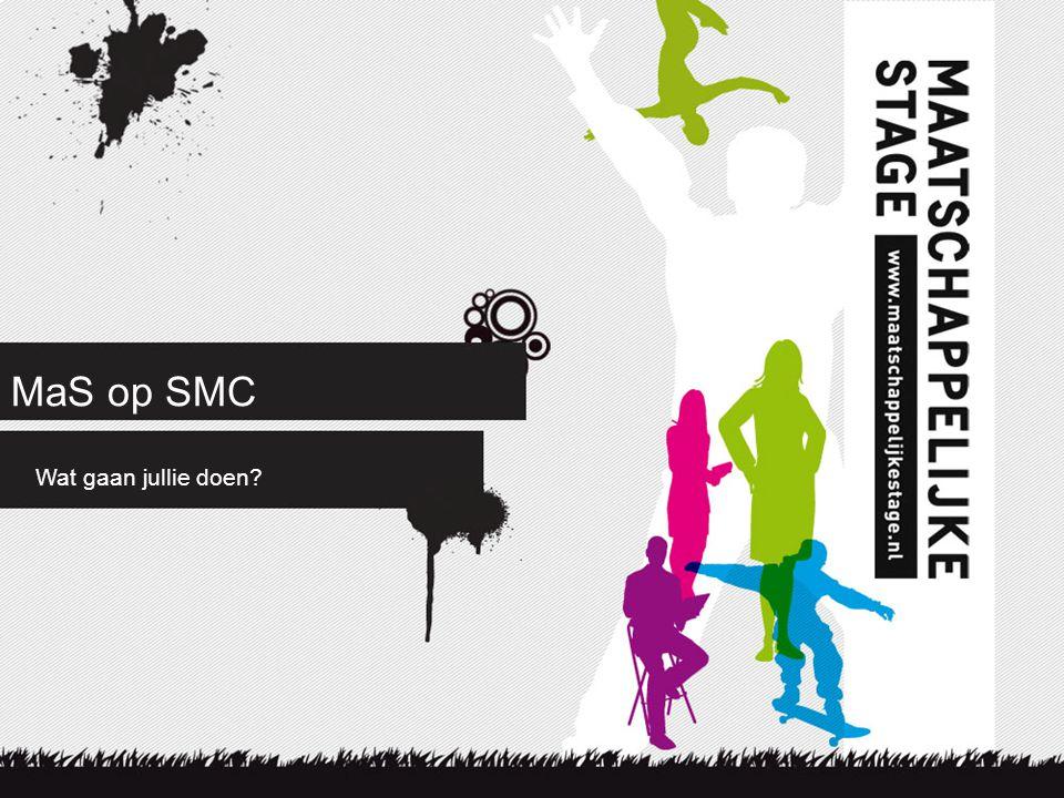 MaS op SMC Wat gaan jullie doen