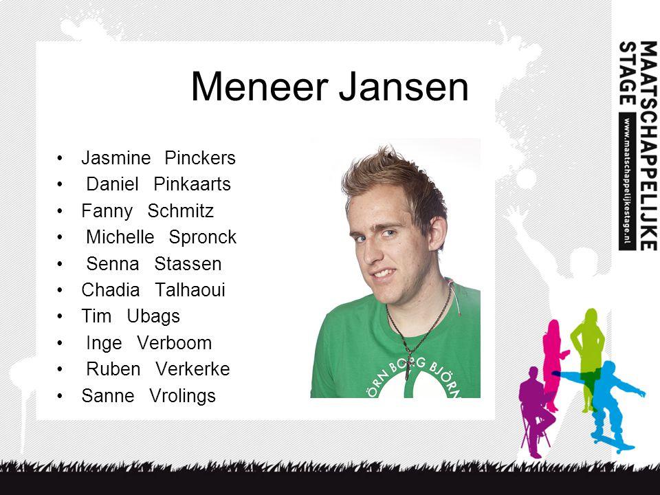 Meneer Jansen Jasmine Pinckers Daniel Pinkaarts Fanny Schmitz