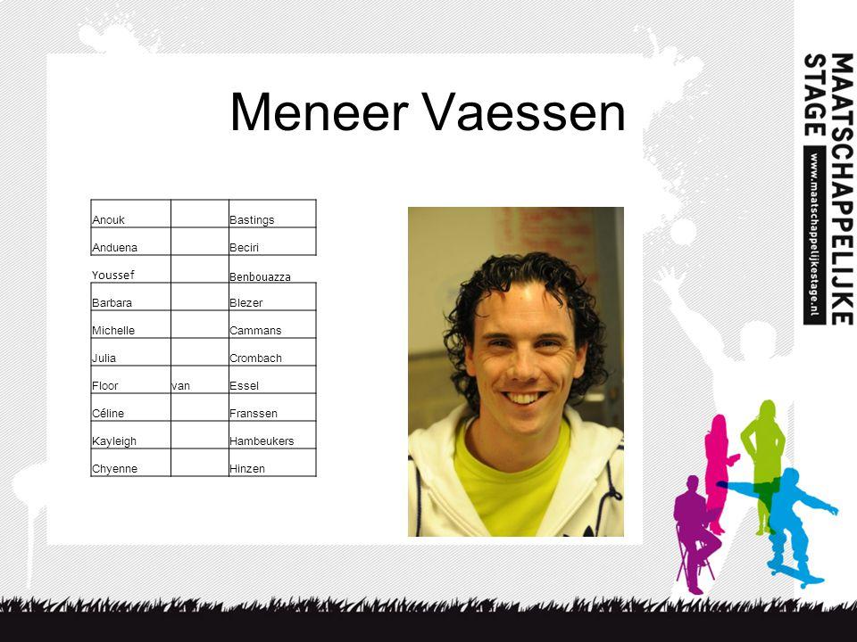 Meneer Vaessen Youssef Anouk Bastings Anduena Beciri Benbouazza