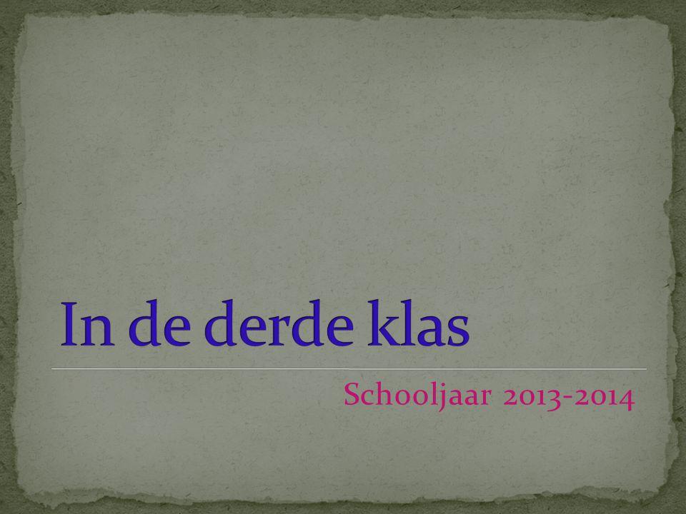 In de derde klas Schooljaar 2013-2014