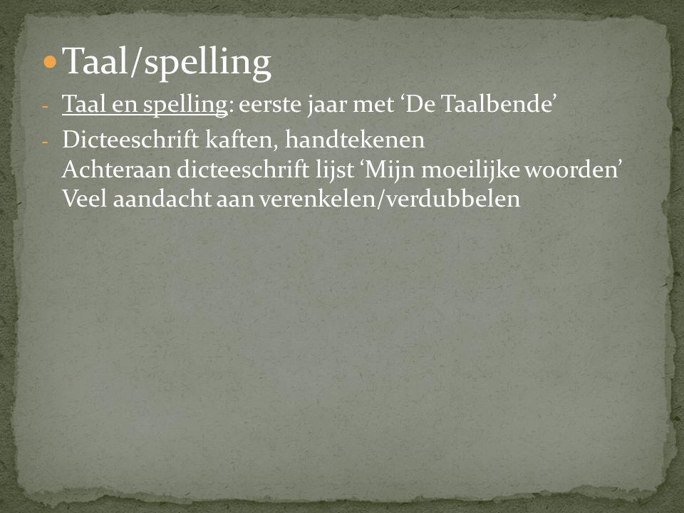 Taal/spelling Taal en spelling: eerste jaar met 'De Taalbende'