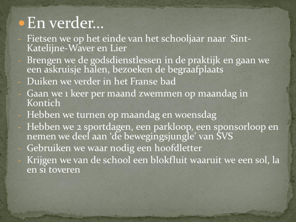 En verder… Fietsen we op het einde van het schooljaar naar Sint- Katelijne-Waver en Lier.