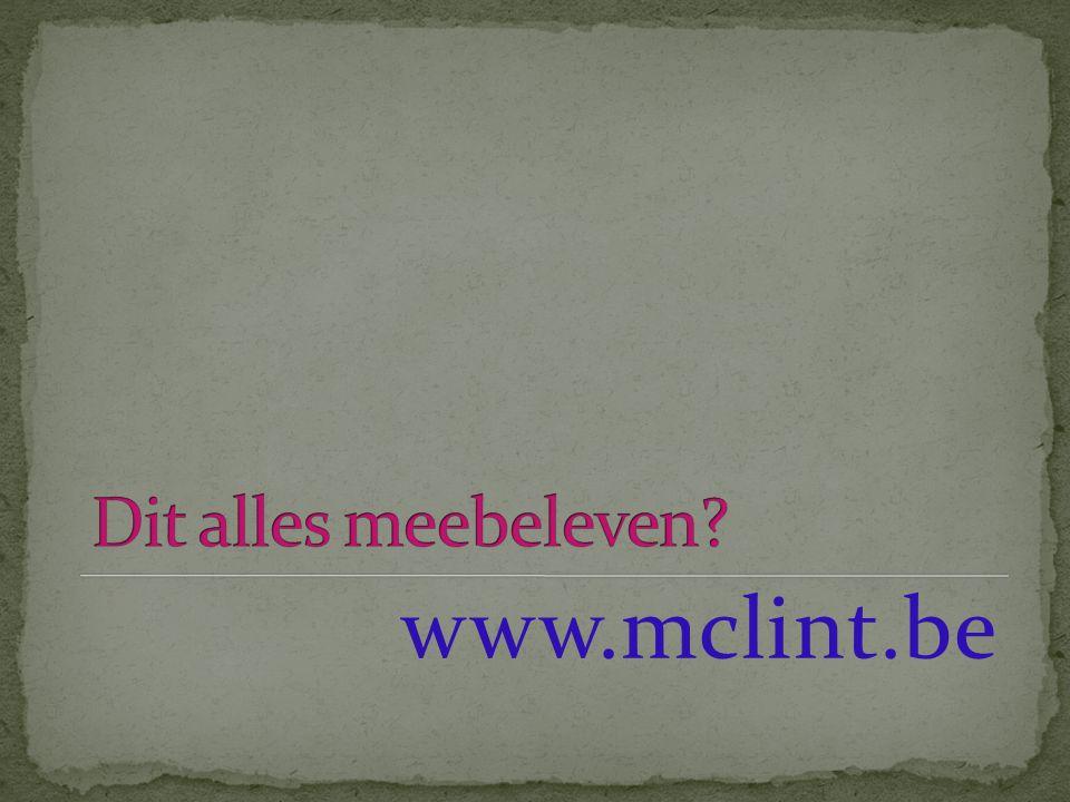 Dit alles meebeleven www.mclint.be