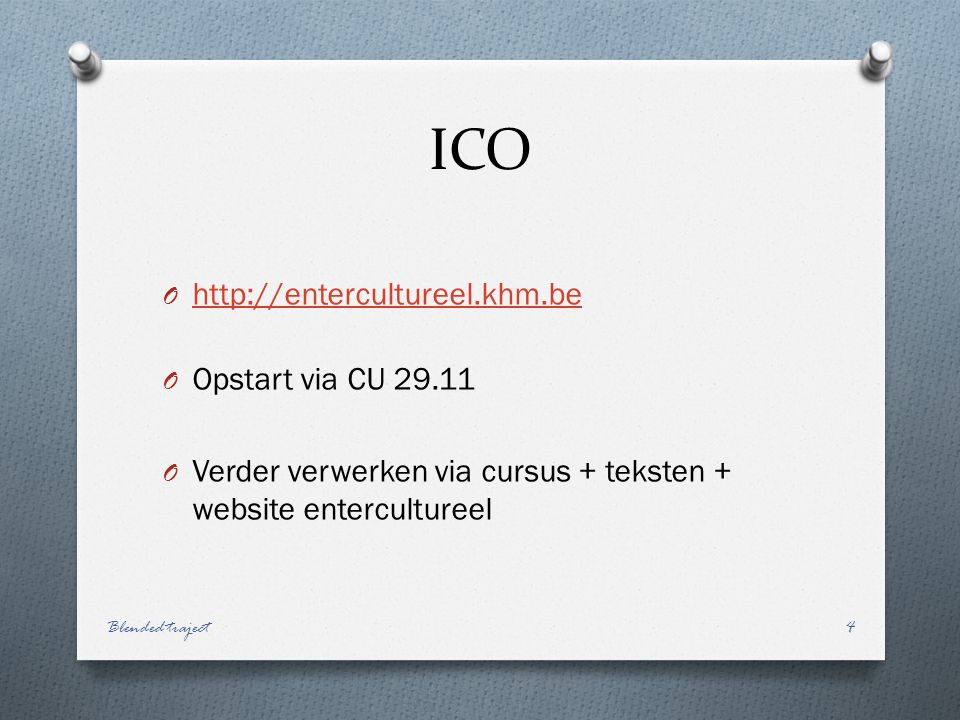 ICO http://entercultureel.khm.be Opstart via CU 29.11