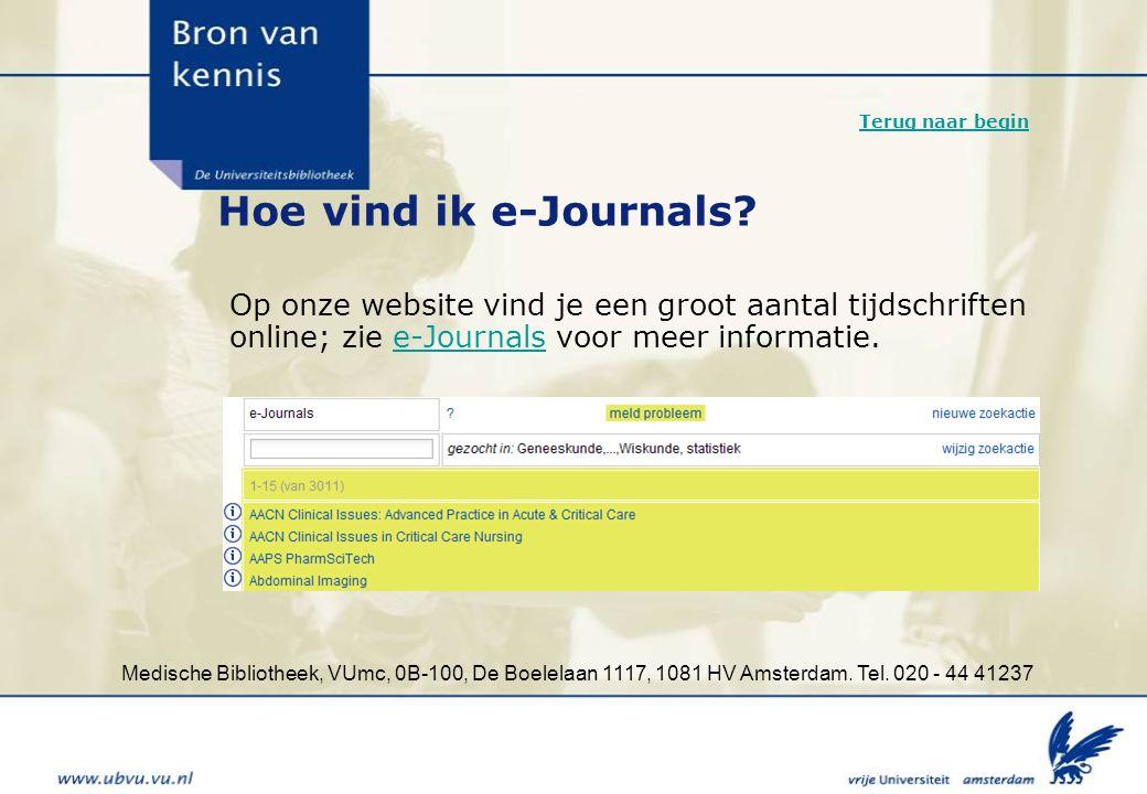 Terug naar begin Hoe vind ik e-Journals Op onze website vind je een groot aantal tijdschriften online; zie e-Journals voor meer informatie.
