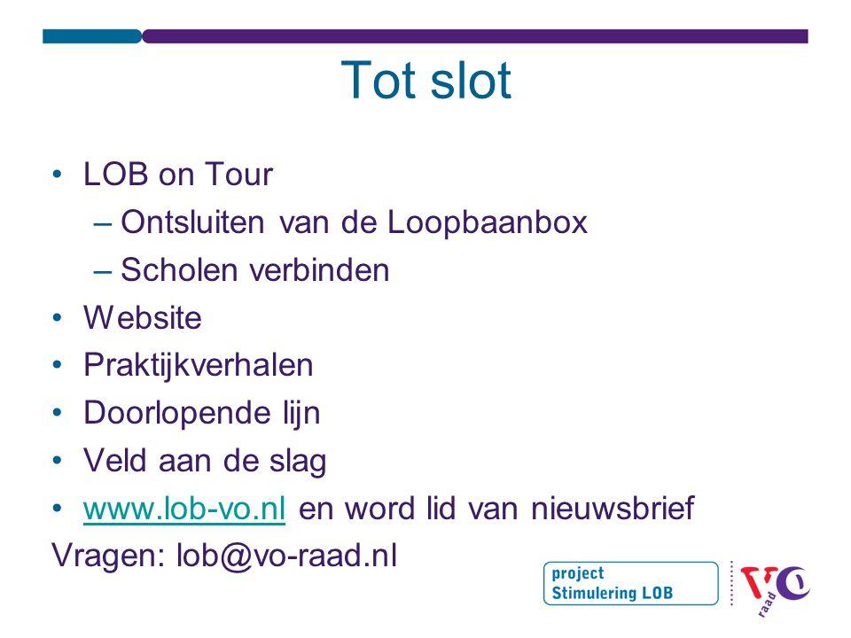Tot slot LOB on Tour Ontsluiten van de Loopbaanbox Scholen verbinden