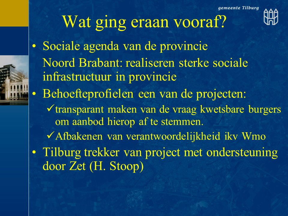 Wat ging eraan vooraf Sociale agenda van de provincie