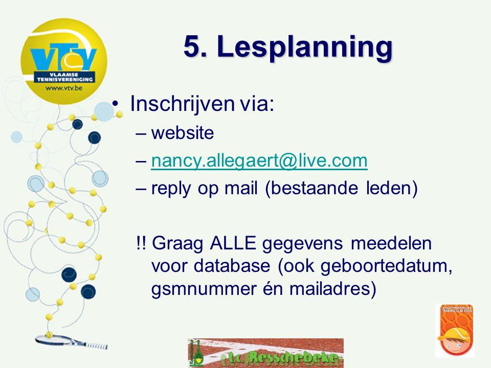 5. Lesplanning Inschrijven via: website nancy.allegaert@live.com