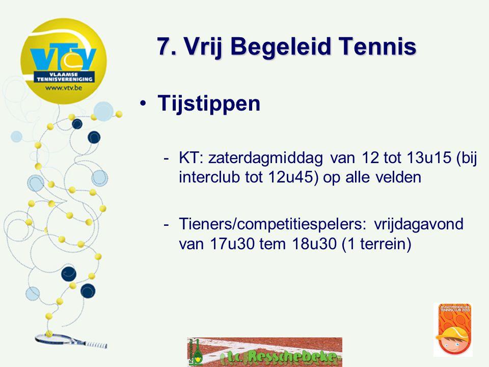 7. Vrij Begeleid Tennis Tijstippen
