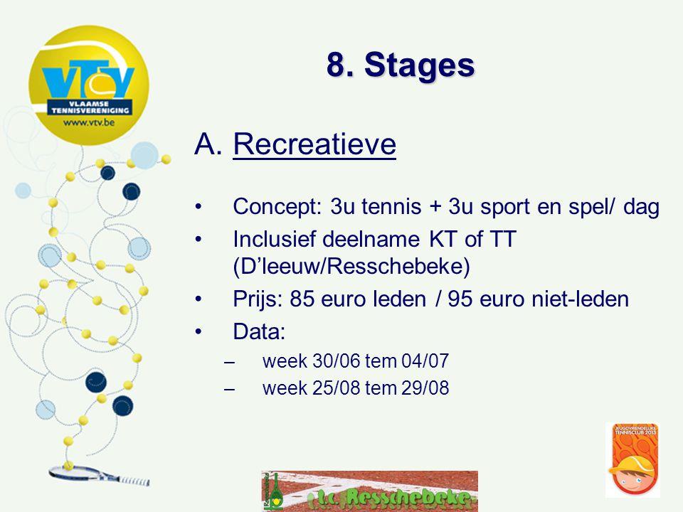 8. Stages Recreatieve Concept: 3u tennis + 3u sport en spel/ dag