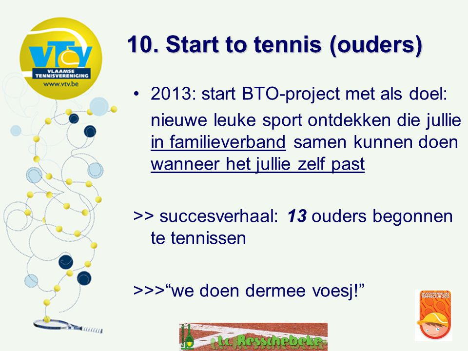 10. Start to tennis (ouders)