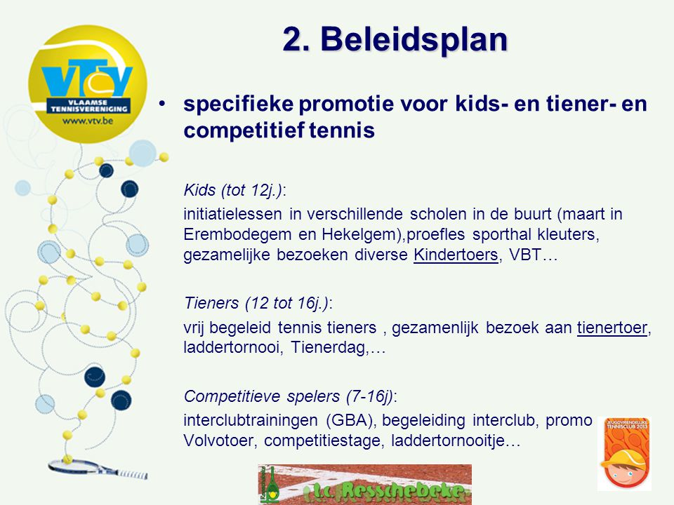 2. Beleidsplan specifieke promotie voor kids- en tiener- en competitief tennis. Kids (tot 12j.):