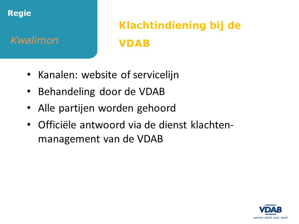 Kanalen: website of servicelijn Behandeling door de VDAB