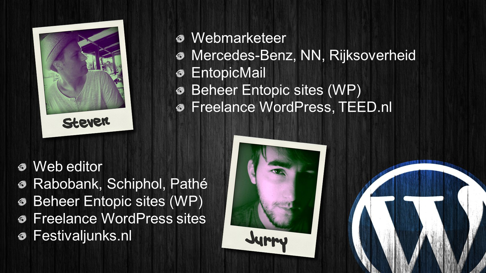 Webmarketeer Mercedes-Benz, NN, Rijksoverheid. EntopicMail. Beheer Entopic sites (WP) Freelance WordPress, TEED.nl.