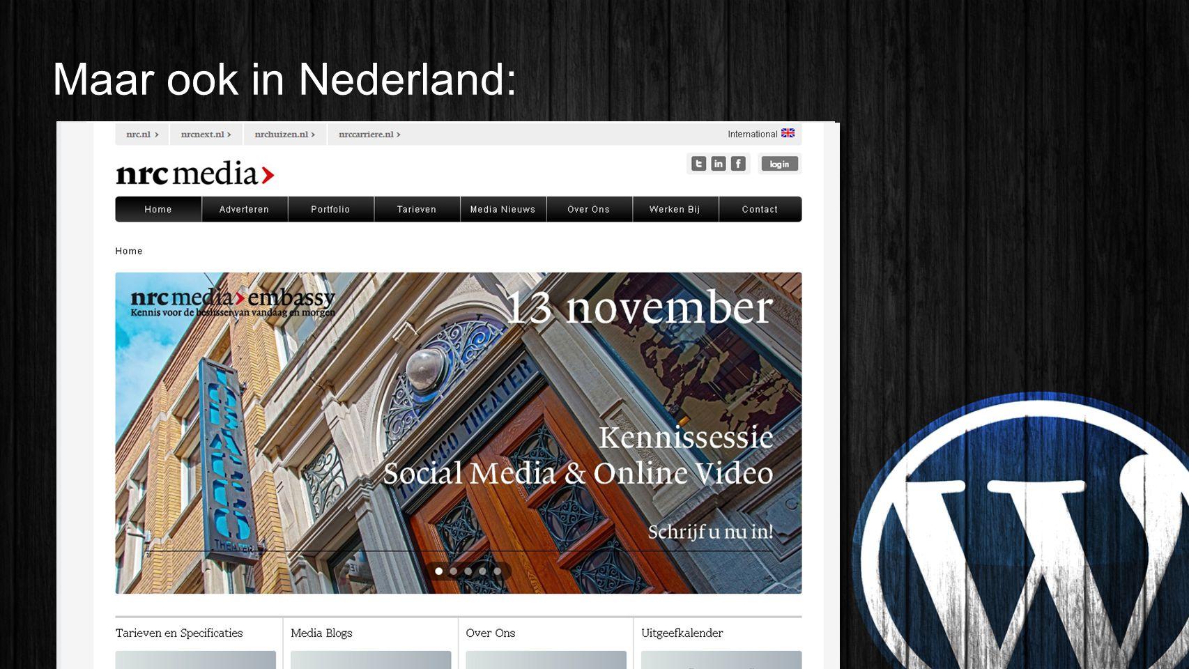 Maar ook in Nederland:
