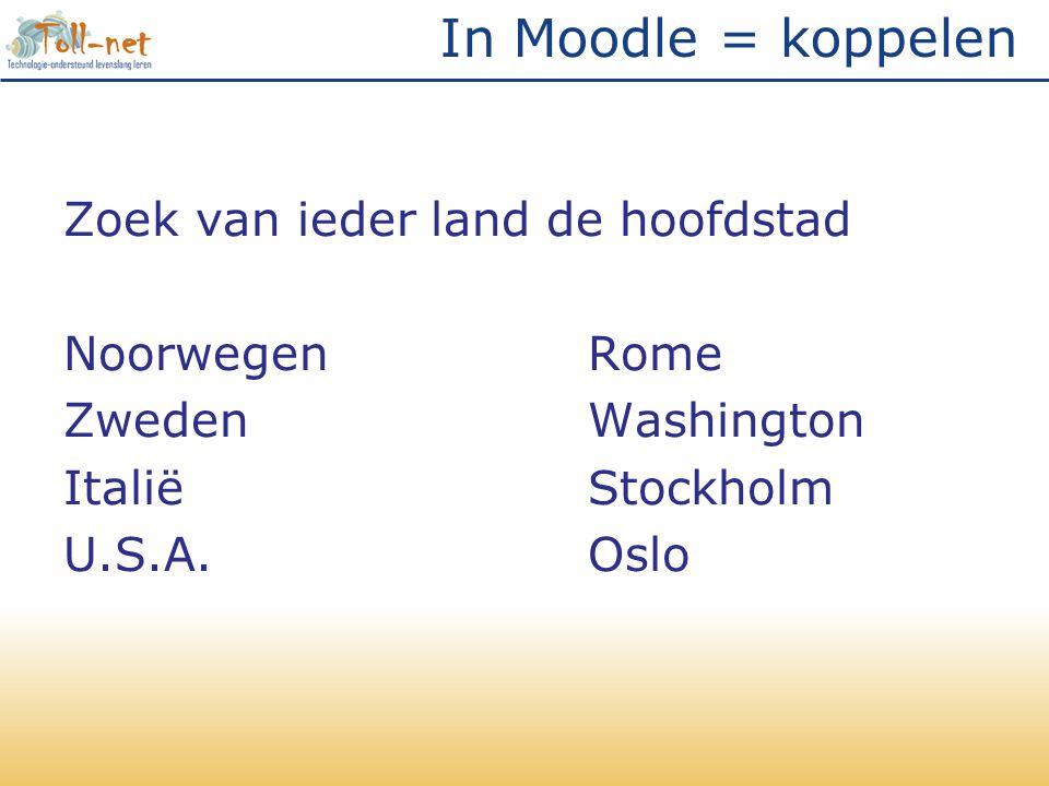 In Moodle = koppelen Zoek van ieder land de hoofdstad Noorwegen Rome Zweden Washington Italië Stockholm U.S.A.