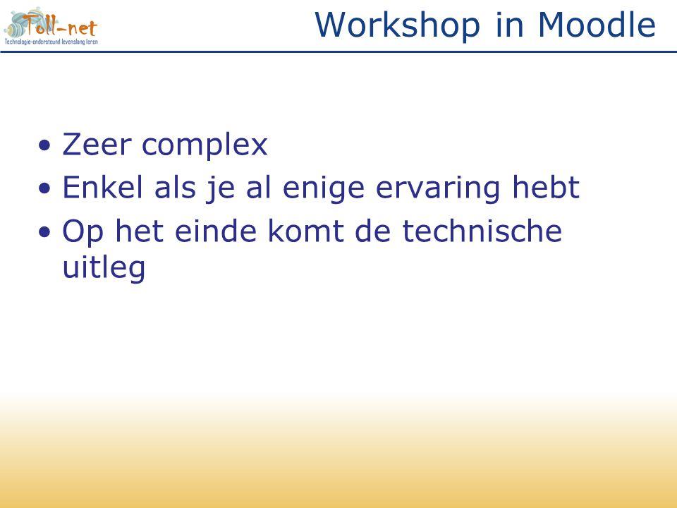 Workshop in Moodle Zeer complex Enkel als je al enige ervaring hebt