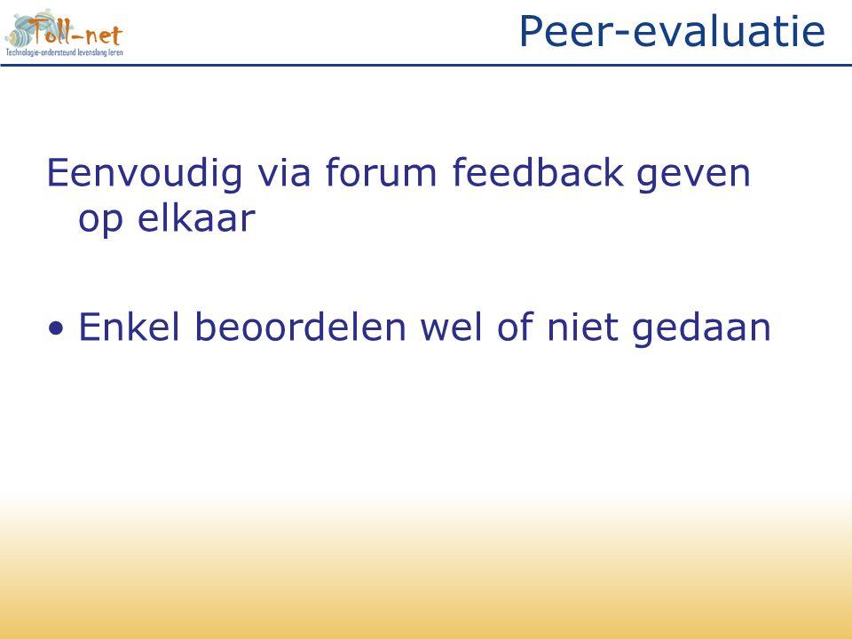 Peer-evaluatie Eenvoudig via forum feedback geven op elkaar