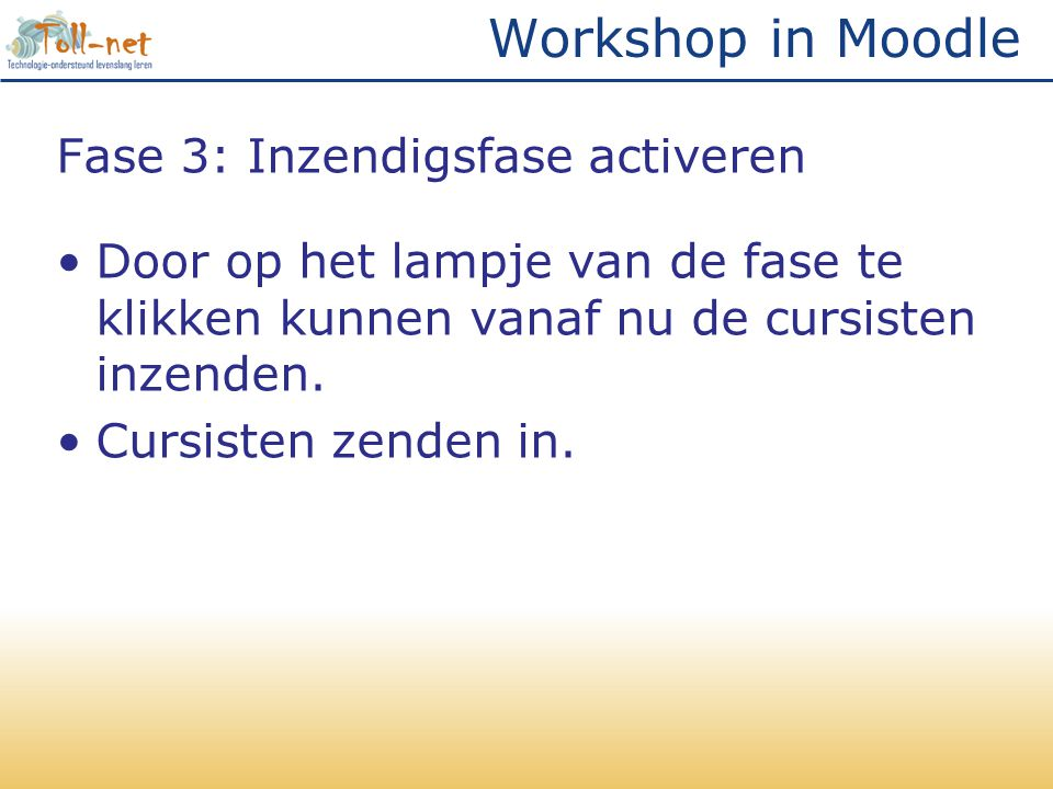 Workshop in Moodle Fase 3: Inzendigsfase activeren