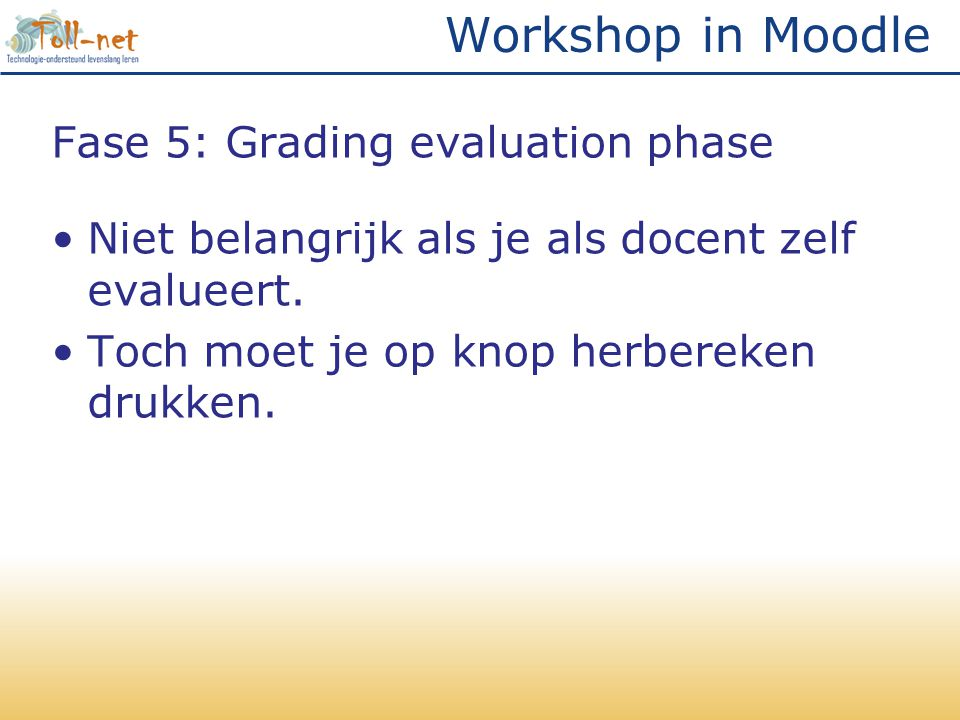 Workshop in Moodle Fase 5: Grading evaluation phase