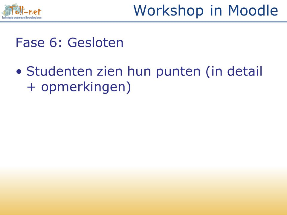 Workshop in Moodle Fase 6: Gesloten