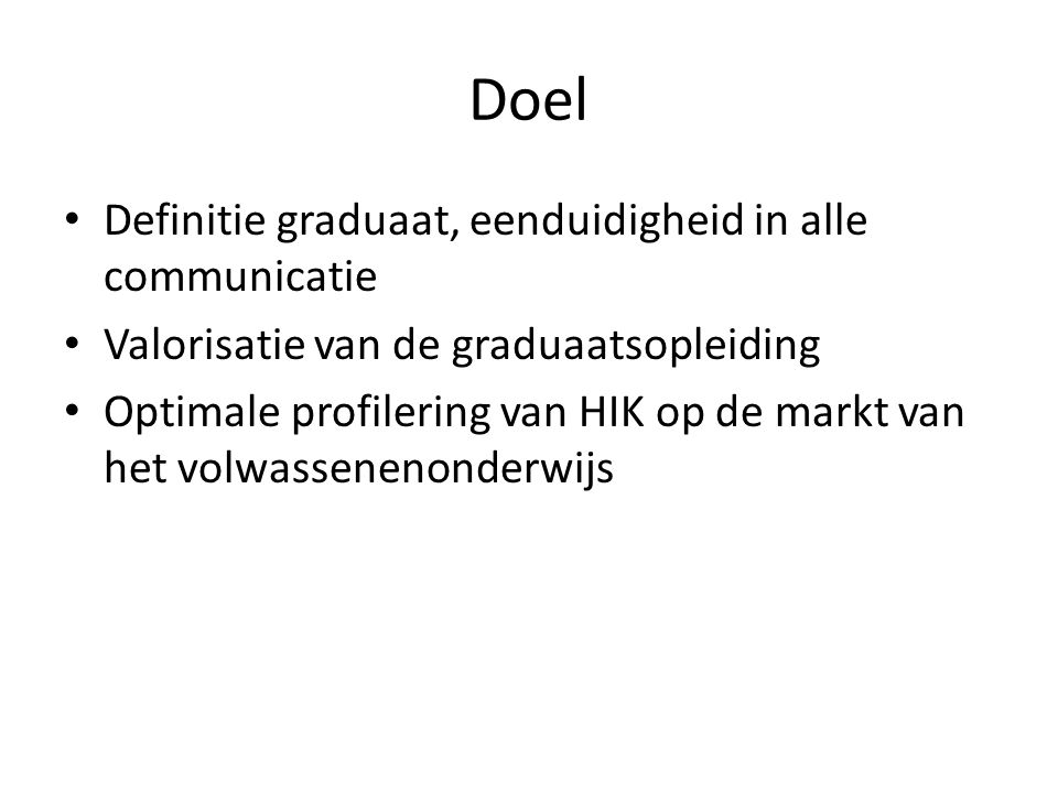 Doel Definitie graduaat, eenduidigheid in alle communicatie