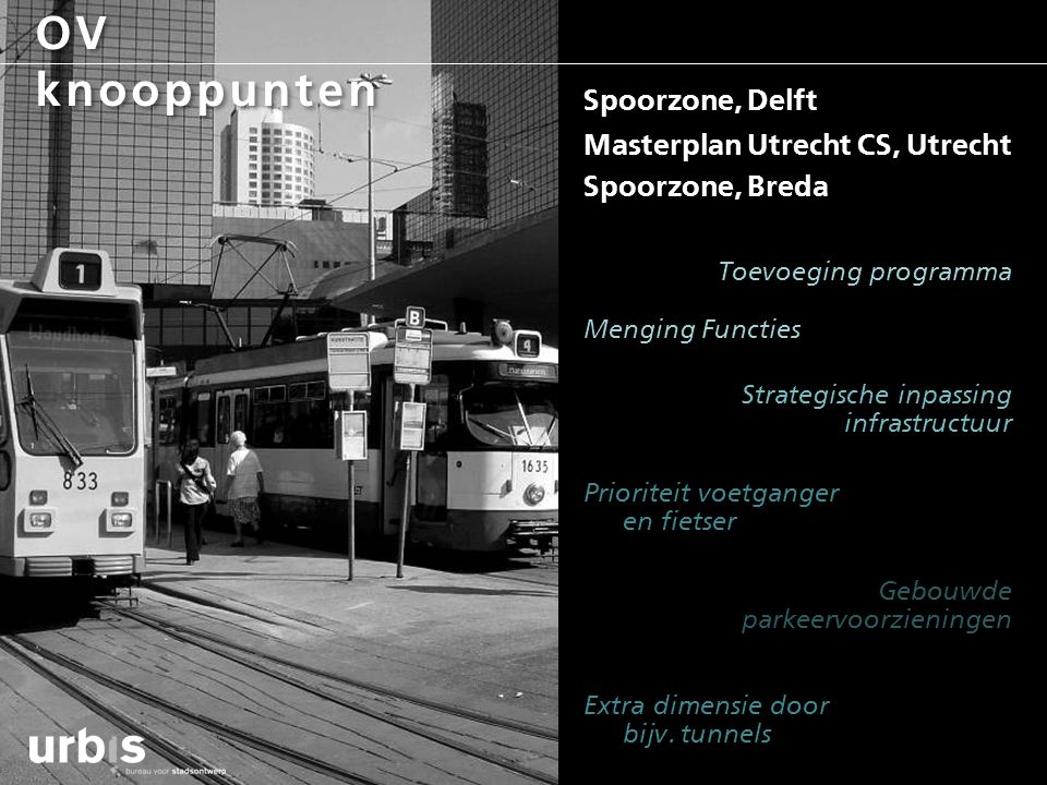 OV knooppunten Spoorzone, Delft Masterplan Utrecht CS, Utrecht