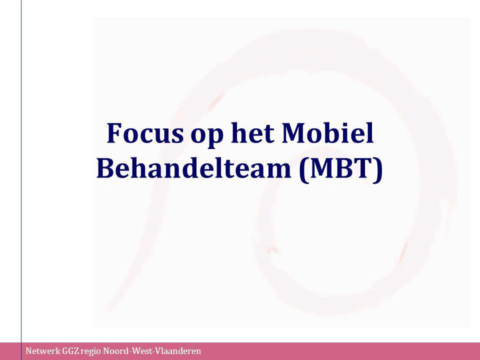 Focus op het Mobiel Behandelteam (MBT)