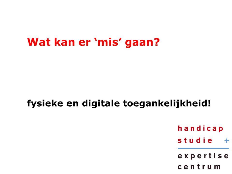 Wat kan er 'mis' gaan fysieke en digitale toegankelijkheid!